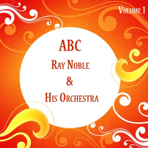 ABC Ray Noble & His Orchestra ...
