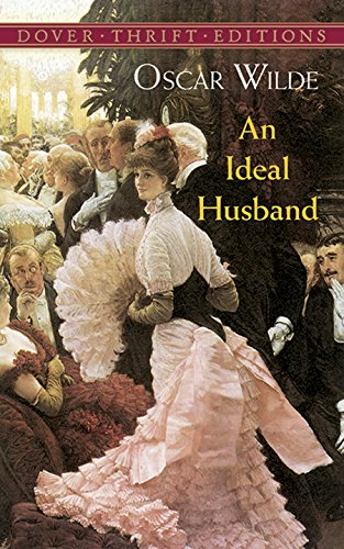 An Ideal Husband (Dover Thrift Editions) por Oscar Wilde