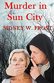 Murder in Sun City by [Frost, Sidney W.]