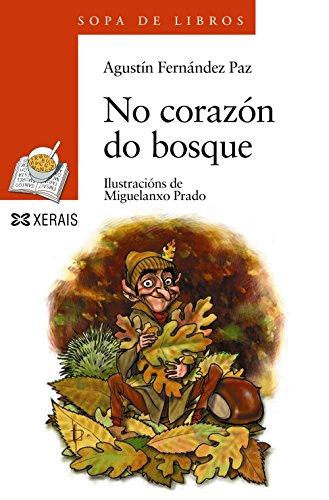 No corazón do bosque (Infantil E Xuvenil - Sopa De Libros - De 8 Anos En Diante) por Agustín Fernández Paz
