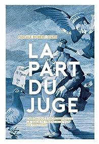 La part du juge par Pascale Robert-Diard