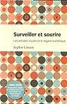 Surveiller et sourire : Les artistes visuels et le regard numérique par Limare