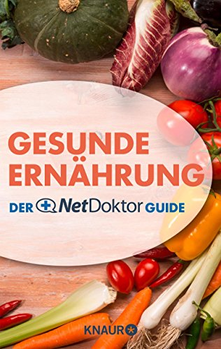 Gesunde Ernährung: Der NetDoktor-Guide