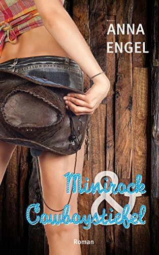 Minirock & Cowboystiefel: Liebesroman