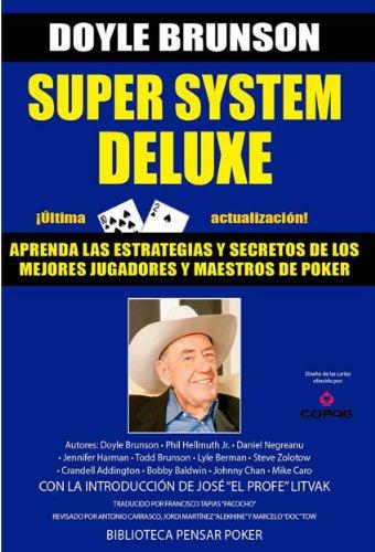 Super System Deluxe - Versión Español: La biblia de poker (Biblioteca Pensar Poker nº 1) (Spanish Edition)