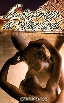 La sindrome di Stendhal di [BC, Catherine]