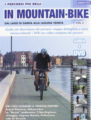 I percorsi piu belli in mountain bike. Dal lago di Garda alla laguna veneta. Con DVD: 2 por Marco Rossi