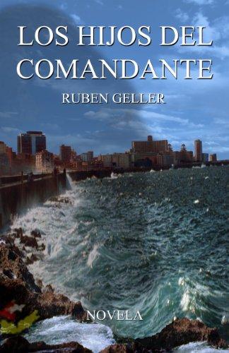 Los Hijos del Comandante por Ruben Geller