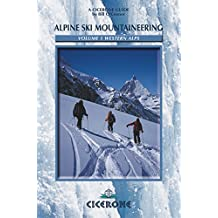 Alpine Ski Mountaineering Vol 1 - Western Alps: Ski tours in France, Switzerland and Italy (Cicerone Winter and Ski Mountaineering) (English Edition)