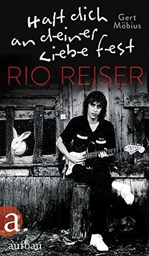 Halt dich an deiner Liebe fest. Rio Reiser