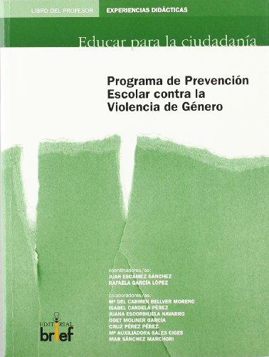 Programa de prevención escolar contra la violencia de género. Libro del profesor (Experiencias Didácticas)
