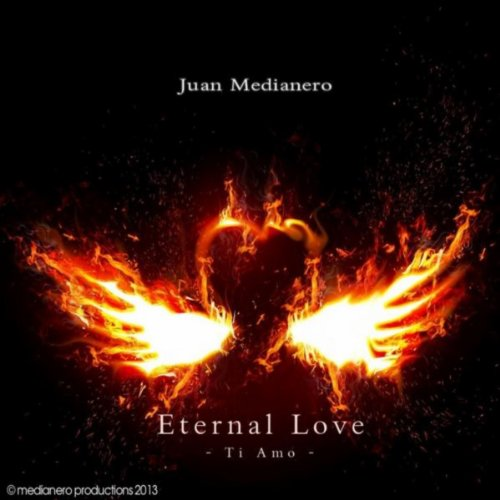eternal love ti amo von juan medianero bei amazon music. Black Bedroom Furniture Sets. Home Design Ideas