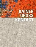 Rainer Gross: Kontact: NY Paintings 1972-2012