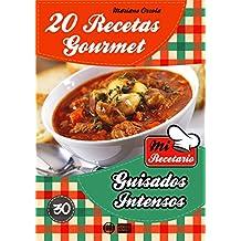 20 RECETAS GOURMET - GUISADOS INTENSOS (Colección Mi Recetario nº 30)