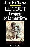 Image de Le Tout, l'Esprit et la Matière : L'Esprit, cet inconnu III