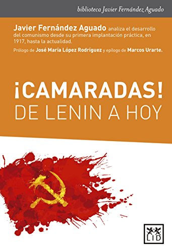 Descargar Libro ¡Camaradas! De Lenin a hoy (biblioteca Javier Fernández Aguado) de Javier Fernández Aguado