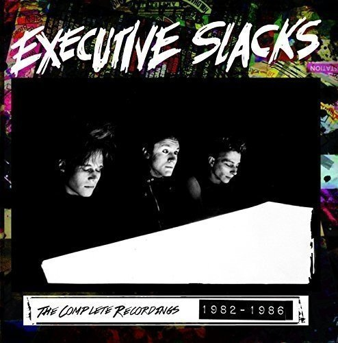 the-complete-recordings-1982-1986-by-executive-slacks