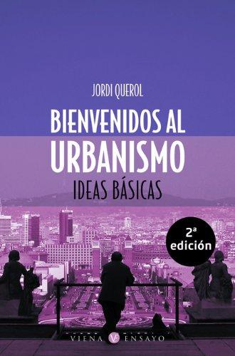 Bienvenidos al urbanismo: Imágenes y palabras (Ensayo) por Jordi Querol Piera
