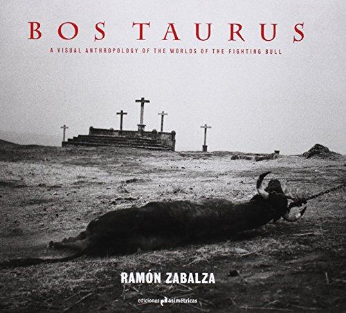 Bos taurus: a visual anthropology of the worlds of the fighting bull (Fotografia) por Ramón Zabalza Ramos
