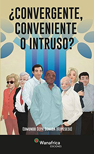 Convergente, Conveniente  o  Intruso