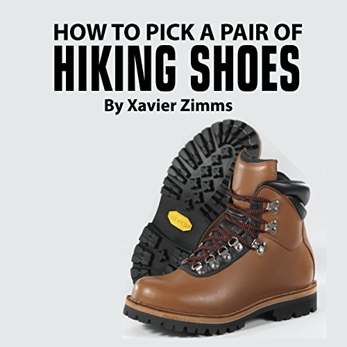 how-to-pick-out-a-pair-of-hiking-shoes-tips-on-finding-the-best-of-a-wide-varieties-of-excellent-hik