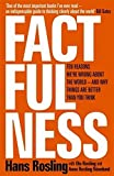 #1: Factfulness: Ten Reasons We're Wrong About the World - and Why Things Are Better Than You Think