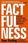Factfulness - Ten Reasons We're Wrong About The World - And Why Things Are Better Than You Think LONGLISTED FOR THE FT/McKINSEY BUSINESS BOOK OF THE YEAR AWARD