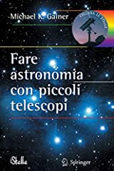 Idea Regalo - Fare astronomia con piccoli telescopi