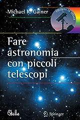 Idea Regalo - Fare astronomia con piccoli telescopi