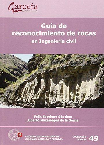 Guia De Reconocimiento De Rocas En Ingenieria Civil (Seinor) por Felix Escolano Sanchez