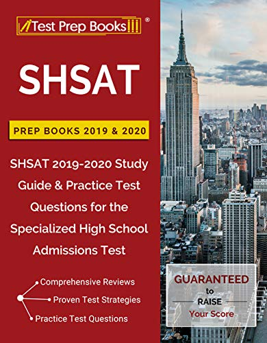SHSAT Prep Books 2019 & 2020: SHSAT 2019-2020 Study Guide & Practice Test Questions for the Specialized High School Admissions Test (English Edition)