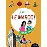 A toi le Maroc