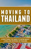 Moving To Thailand: Everything You Need To Know About Living And Working In Thailand