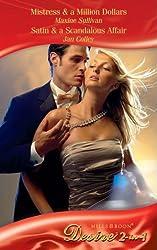 Mistress & a Million Dollars / Satin & A Scandalous Affair: Mistress & a Million Dollars (Diamonds Down Under, Book 3) / Satin & a Scandalous Affair (Diamonds ... Down Under, Book 4) (Mills & Boon Desire)