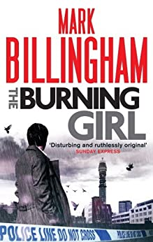 The Burning Girl (Tom Thorne Novels Book 4) by [Billingham, Mark]