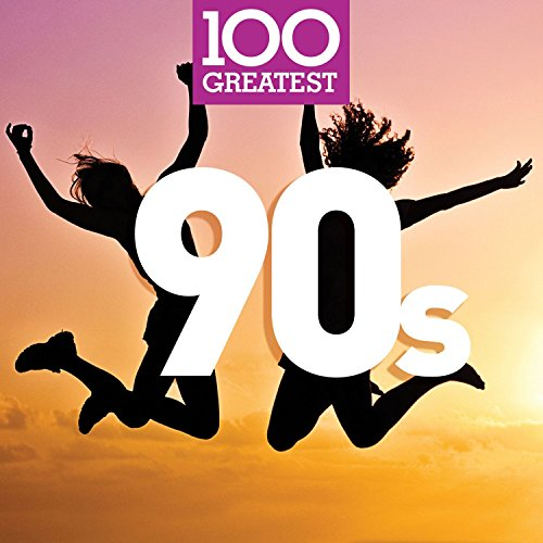 100 Greatest 90s [Explicit]
