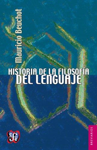 Historia de la filosofía del lenguaje (Breviarios) por Mauricio Beuchot
