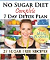 No Sugar Diet: A Complete No Sugar Diet Book, 7 Day Sugar Detox for Beginners, Recipes & How to Quit Sugar Cravings (Sugar Free Recipes Book 2) (English Edition)