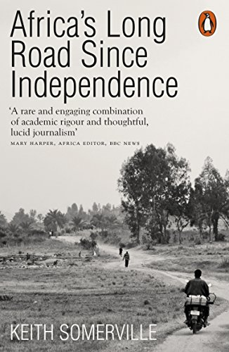 Africa's Long Road Since Independence: The Many Histories of a Continent por Keith Somerville
