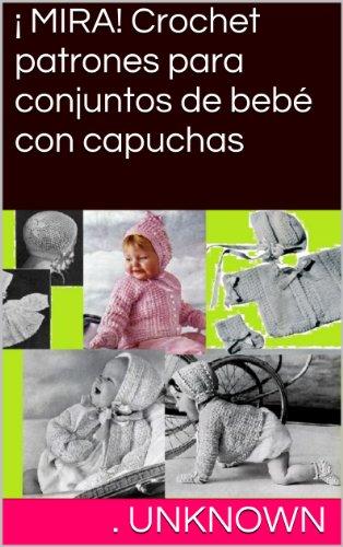 Descargar Libro ¡ MIRA! Crochet patrones para conjuntos de bebé con capuchas de Unknown