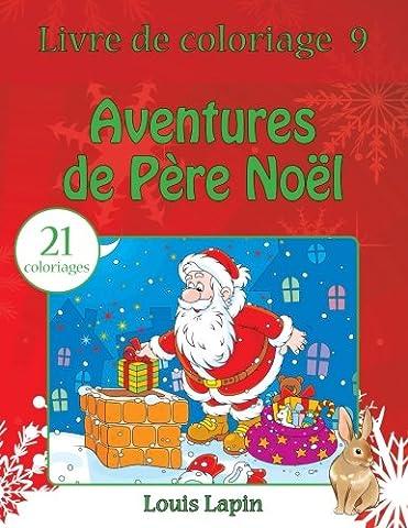 Livre de coloriage aventures de Père Noël: 21 coloriages