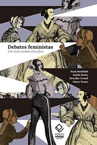 Debates feministas: Um intercâmbio filosófico (Portuguese Edition)