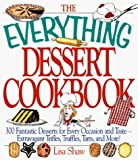 The Everything Dessert Book (Everything (Cooking)) by Lisa Shaw (1998-09-02)