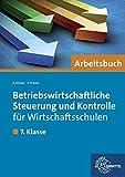 Betriebswirtschaftliche Steuerung und Kontrolle für Wirtschaftsschulen: 7. Klasse - Arbeitsbuch