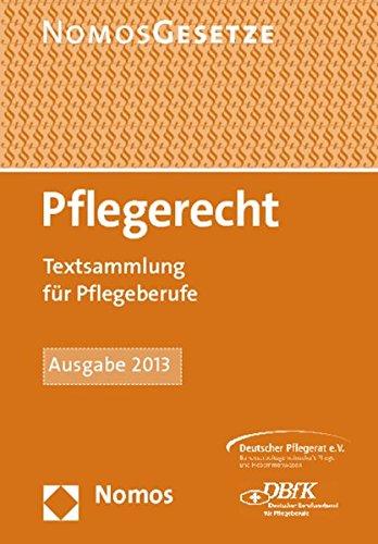 Pflegerecht: Textsammlung für Pflegeberufe, Rechtsstand: 1. November 2012