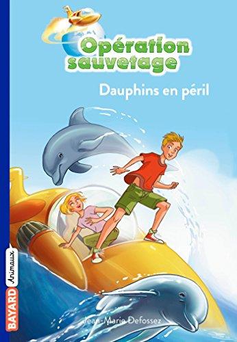 Opration sauvetage, Tome 01: Dauphins en pril