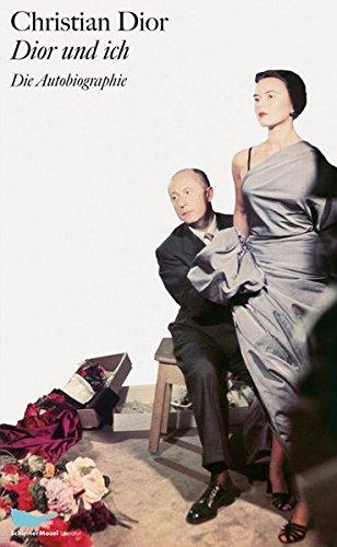 Dior und ich: Die Autobiographie (SchirmerMosel Literatur)