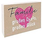 Familie - großes Chaos, großes Glück: Schild zum Aufstellen