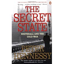 By Peter Hennessy The Secret State: Whitehall and the Cold War (New edition)