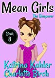 #8: MEAN GIRLS - Book 8: The Sleepover: Books for Girls aged 9-12